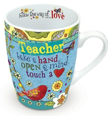 Teacher, Take A Hand, Open A Mind, Touch A Heart Mug  -