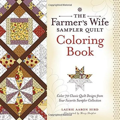 The Farmer's Wife Sampler Quilt Coloring Book  -     By: Laurie Aaron Hird