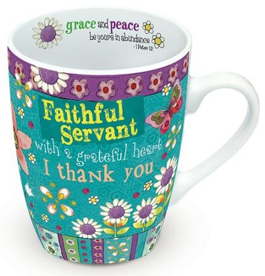 Faithful Servant, With A Grateful Heart, I Thank You Mug  -