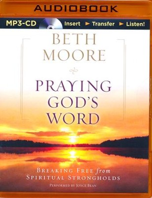 Praying God's Word: Breaking Free from Spiritual Strongholds - unabridged audio book on MP3-CD  -     Narrated By: Joyce Bean     By: Beth Moore