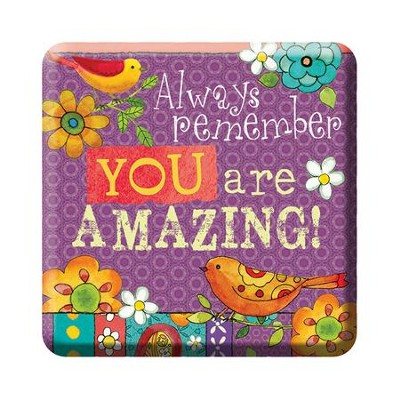 Always Remember, You Are Amazing Magnet  -