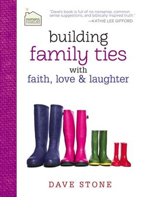 Building Family Ties with Faith, Love, and Laughter - eBook  -     By: Dave Stone