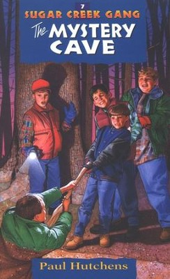 The Mystery Cave, Sugar Creek Gang Series #7   -     By: Paul Hutchens