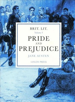 Brit Lit Volume 5 - Pride and Prejudice: Jane Austen   -