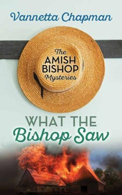 What the Bishop Saw, Large Print  -     By: Vannetta Chapman