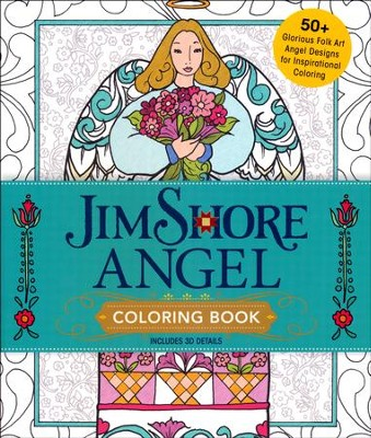 Jim Shore Angel Coloring Book: Glorious Folk Art Angel Designs for Inspirational Coloring  -     By: Jim Shore
