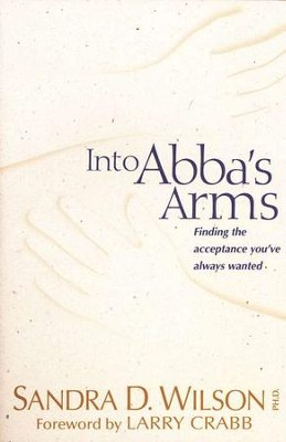 Into Abba's Arms   -     By: Sandra D. Wilson