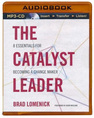 The Catalyst Leader, Unabridged MP3-CD   -     Narrated By: Heath McClure     By: Brad Lomenick