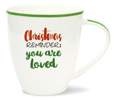 Christmas Reminder: You Are Loved, Christmas Mug  -