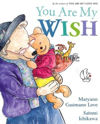 You Are My Wish  -     By: Maryann Cusimano Love     Illustrated By: Satomi Ichikawa