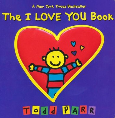 The I LOVE YOU Book  -     By: Todd Parr