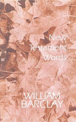 New Testament Words   -     By: William Barclay