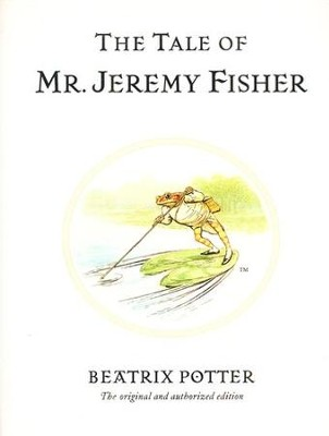 The Tale of Mr. Jeremy Fisher  -     By: Beatrix Potter