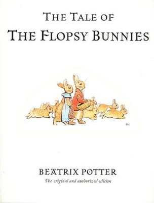 The Tale of the Flopsy Bunnies  -     By: Beatrix Potter