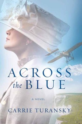 Across the Blue, Large Print  -     By: Carrie Turansky