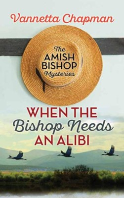 When the Bishop Needs an Alibi, Large Print  -     By: Vannetta Chapman