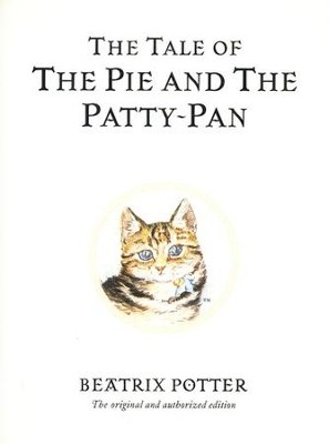 The Tale of the Pie and the Patty-Pan  -     By: Beatrix Potter