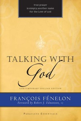Talking with God - eBook  -     Edited By: Robert Edmonson     By: Francois Fenelon