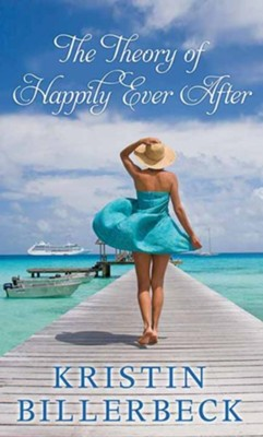 The Theory of Happily Ever After, Large Print  -     By: Kristin Billerbeck