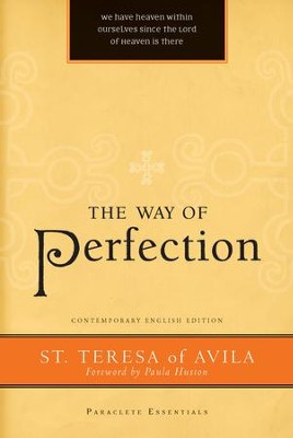The Way of Perfection - eBook  -     Edited By: Paula Huston     By: Teresa of Avila