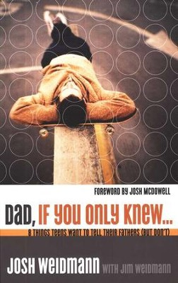 Dad, If You Only Knew  -     By: Josh Weidmann, Jim Weidmann