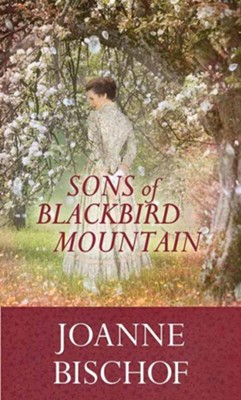 Sons of Blackbird Mountain, Large Print Edition  -     By: Joanne Bischof