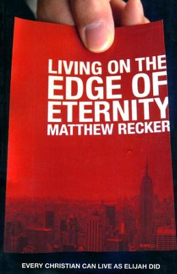 Living on the Edge of Eternity   -     By: Matthew Recker