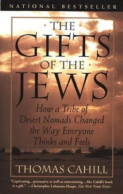 The Gifts of the Jews   -     By: Thomas Cahill