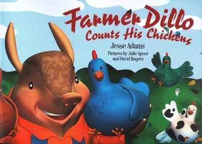 Farmer Dillo Counts His Chickens   -     By: Jesse Adams