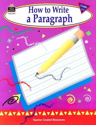 How to Write a Paragraph, Grades 1-3   -