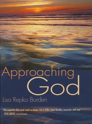Approaching God  -     By: Lisa Borden