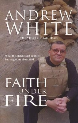 Faith Under Fire  -     By: Andrew White
