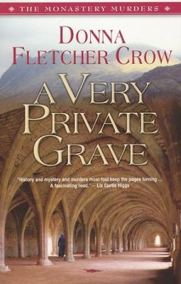 A Very Private Grave, Monastery Murders Series #1   -     By: Donna Fletcher Crow