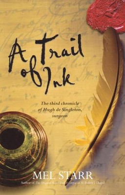 A Trail of Ink: The Third Chronicle of Hugh de Singleton, Surgeon   -     By: Mel Starr
