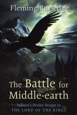 The Battle for Middle Earth: A Theological Narrative of Tolkien's Lord of the Rings  -     By: Fleming Rutledge