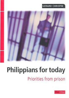 Philippians for Today: Priorities From Prison   -     By: Gerard Chrispin