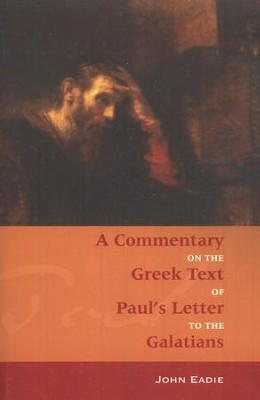 Galatians: A Commentary on the Greek Text   -     By: John Eadie
