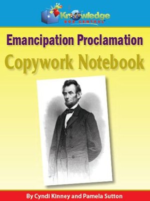 Abraham Lincoln Emancipation Proclamation Copywork Notebook (Printed Edition)  -     By: Cyndi Kinney, Pamela Sutton