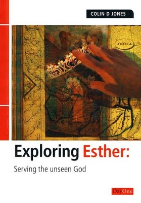 Exploring Esther: Serving The Unseen God   -     By: Colin D. Jones