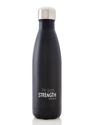 He Gives Strength, Steel Bottle  -