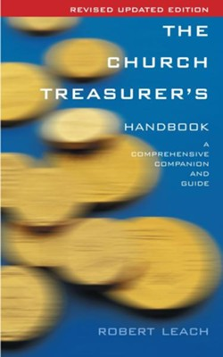 The Church Treasurer's Handbook  -     By: Robert Leach