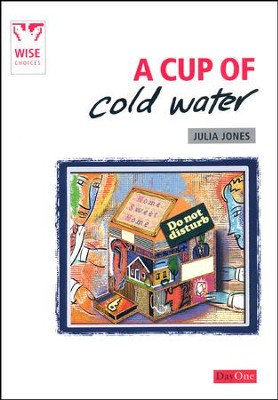 A Cup of Cold Water: THe Practice of Biblical  Hospitality  -     By: Julia Jones