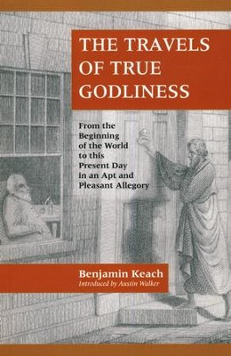 The Travels of True Godliness   -     By: Benjamin Keach