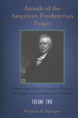 Annals of the American Presbyterian Pulpit Volume 2  -     By: William B. Sprague