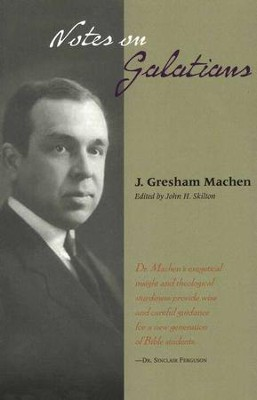 Notes on Galatians  -     By: J. Gresham Machen