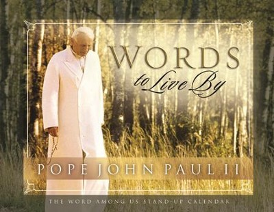 Pope John Paul II: Words to Live By: Perpetual Desk Calendar  -     By: The Word Among Us Press