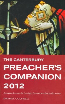 The 2012 Canterbury Preacher's Companion: 150 Complete Sermons For Sundays, Festivals And Special Occasions  -     By: Michael Counsell