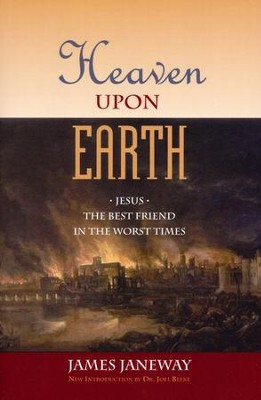 Heaven Upon Earth  -     By: James Janeway
