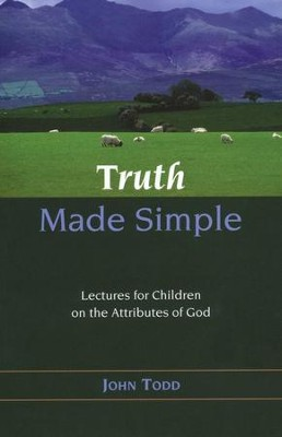 Truth Made Simple  -     By: John Todd