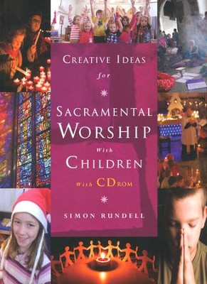 Creative Ideas for Sacramental Worship with Children  -     By: Simon Rundell